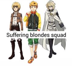 Armin (aot), Hide (tokyo ghoul, mika (owari no seraph)