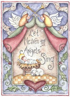 Jesus Nativity ~ Let Heaven and Angels Sing by Shelly Rasche Christmas Nativity, Christmas Clipart, Christmas Signs, Christmas Printables, Christmas Pictures, Christmas Angels, Christmas Art, All Things Christmas, Vintage Christmas