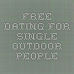 Free Dating for Single Outdoor People