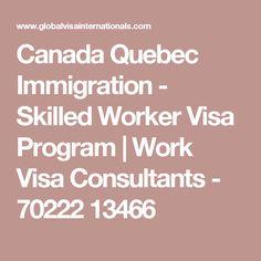Canada Quebec Immigration - Skilled Worker Visa Program   Work Visa Consultants - 70222 13466