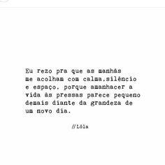 Bom dia! Vamos amanhecer as pressas. By @falelolafale #psicologiapositiva #resiliência #amorcompleto #coragem #atitute #sejaativo by insta_psi