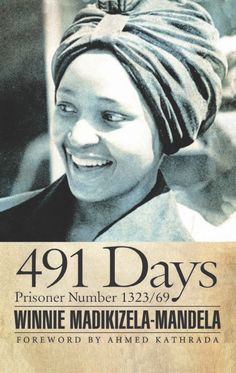 Buy 491 Days: Prisoner Number by Ahmed Kathrada, Winnie Madikizela-Mandela and Read this Book on Kobo's Free Apps. Discover Kobo's Vast Collection of Ebooks and Audiobooks Today - Over 4 Million Titles!