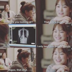 K Drama- Descendants of the Sun - wonderful romantic comedy/drama.  She's looking at his x-ray because it's the only picture she has of him.  Love it.