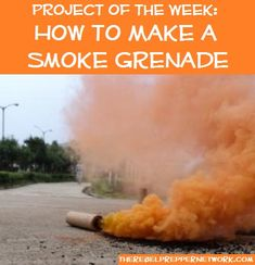 Project of the Week: How to Make a Smoke Grenade You know.just in case I may need this one day Homestead Survival, Survival Tools, Camping Survival, Survival Prepping, Emergency Preparedness, Survival Stuff, Doomsday Prepping, Apocalypse Survival, Zombie Apocalypse