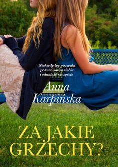 """Karpińska  Anna, """"Za jakie grzechy"""", Warszawa, Prószyński Media, 2014. 455 s."""