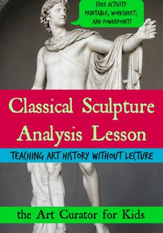 The Art Curator for Kids - Classical Sculpture Analysis Art History Lesson, Ancient Greek Sculpture Lesson, Ancient Roman Sculpture Lesson