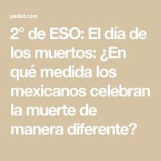 2° de ESO: El día de los muertos: ¿En qué medida los mexicanos celebran la muerte de manera diferente?