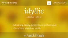 Definitions, Synonyms & Antonyms of idyllic – Word of the Day