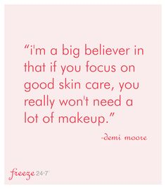 I agree with Demi Moore. Let me help you get started on with amazing skin care today! www.facebook.com/rodanandfieldslizbrady