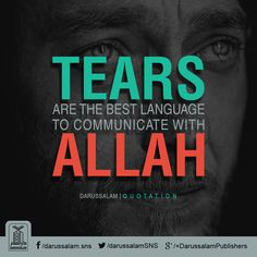 Tears are the best language to communicate with Allah. Beautiful Islamic Quotes, Islamic Inspirational Quotes, Beautiful Dua, Tears Quotes, Wise Quotes, Allah Quotes, Quran Quotes, Islamic Quotes On Death, Urdu Quotes With Images