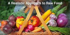 A Realistic Approach to Raw Food
