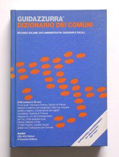 Guidazzurra secondo volume: dati amministrativi, giudiziari e fiscali  Progetto grafico di Giovanni Lussu, Daniele Turchi.