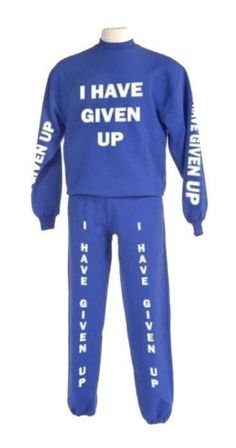 I have given up - sweatsuit