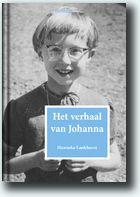Het verhaal van Johanna is een autobiografische roman die de lezer meeneemt in het naoorlogse Amsterdam van de strenge jaren vijftig naar de losse jaren zeventig.    Johanna groeit op in een gezin met een autoritaire, liefdeloze vader, een lieve maar angstige moeder, en het benauwende geloof van een christelijke sekte. Naarmate zij ouder wordt, probeert zij zich hieraan te ontworstelen, maar het verleden blijft haar achtervolgen. Dit verhaal speelt zich af in het naoorlogse Amsterdam.