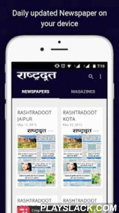 Rashtradoot Daily Newspaper  Android App - playslack.com , Rashtradoot is the oldest daily newspaper of Rajasthan. It is published from eight centers - Jaipur, Kota, Bikaner, Udaipur, Ajmer, Jalore , Hindoncity and Churu.Rashtradoot Hindi epaper is now available on your android phones & tablets.The epaper, powered by Readwhere features :* New issues get automatically refreshed when published* Pinch zoom-in & zoom-out feature* Page by page navigation* Automatically saves pages to read…