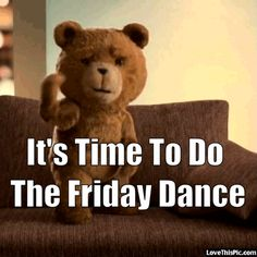 Time To Do The Friday Dance Gif