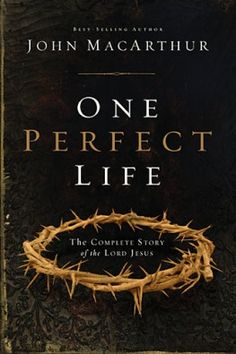 ONE PERFECT LIFE by Dr. John MacArthur. In One Perfect Life, Dr. John MacArthur shares with us the complete story of the Eternal Christ from Genesis to Revelation.