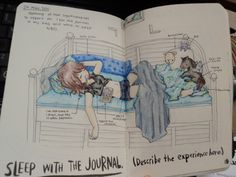 SLEEP WITH THE JOURNAL. (Describe the experience here.) #WreckThisJournal