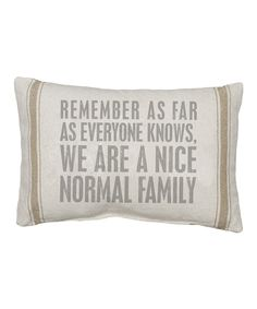 Take a look at this Natural 'As Far As Everyone Knows' Pillow on zulily today!