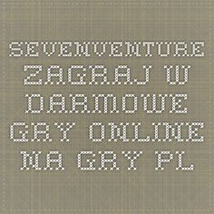 Sevenventure - Zagraj w darmowe gry online na Gry.pl