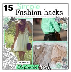 """15 fashion hacks"" by girlies-tip2 ❤ liked on Polyvore featuring art, tips, tip and hacks"