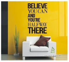 Believe You Can Quote Wall Art Sticker - PD304  http://www.infinitywallart.com/believe-you-can-quote-wall-art-sticker-pd304.html