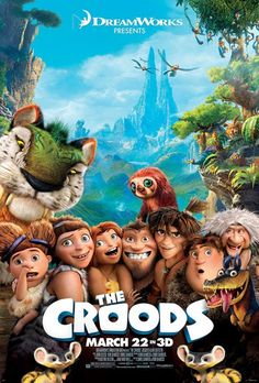 The Croods - best kids movie!!! I have always wanted to see the croods!