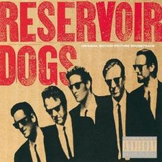 """6.10.12 various artists """"resevior dogs: original motion picture soundtrack"""""""
