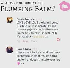 Lip Plumping Balm conditions and protects, instantly plumps lips, gives you a slight tingle sensation, instant results with a minty flavour, the more you wear the better the lips will look. Lip Plumping Balm, The Balm, Conditioner, Lips, Good Things, Beauty, Beauty Illustration