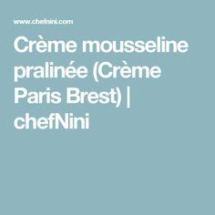Crème mousseline pralinée (Crème Paris Brest) | chefNini