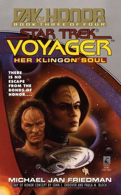 """Read """"Star Trek: Voyager: Day of Honor Her Klingon Soul"""" by Michael Jan Friedman available from Rakuten Kobo. Even light-years from the Klingon Empire, the Day of Honor remains an occasion of great importance. And sometimes honor . Star Trek Enterprise, Star Trek Voyager, Klingon Empire, Star Trek Books, Star Trek Reboot, Fantasy Star, Star Trek 1966, Sci Fi Tv, Pocket Books"""