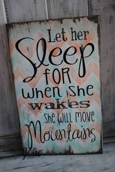 Let her sleep for when she wakes she will by JolieCustomWoodArt, $45.00