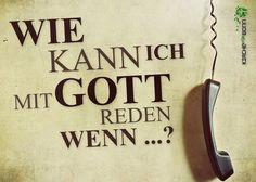 Antworten auf die Frage: Wie kann ich mit Gott reden wenn ... ? http://kirchefürbonn.de/?page=predigten&filter=2010