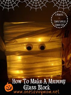 How to make a Lighted Glass Block Mummy -Cute Fall Halloween Crafts { 15 Minutes + Simple Supplies + Under $10! }