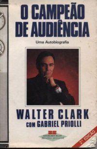O campeão de audiência - Walter Clark - Best Seller
