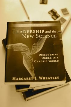 It's been a while since I read this book - influenced my thinking significantly. Wheatley (no relation) talks about the chaos and interconnectedness of things and how that affects leadership.