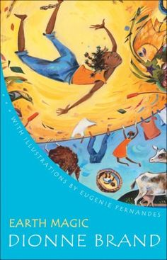 Earth Magic by Dionne Brand POETRY for (all ages) Dionne Brand's Earth Magic is a collection of poems that conjures up the world of the Caribbean. Collection Of Poems, Magic Book, Poetry Books, The Conjuring, Great Books, Caribbean, Ebooks, Childhood, Earth