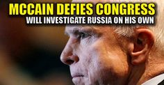 McCain Defies Congress in Order to Further SMEAR Trump – TruthFeed 1/3/17