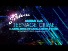 Adrian Lux - Teenage Crime (Axwell Remix) One of my favorite electronic songs *.*