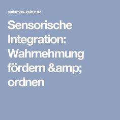 Sensorische Integration: Wahrnehmung fördern & ordnen
