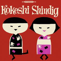 kokeshi shindig LP album cover  --------- #japan #japanese