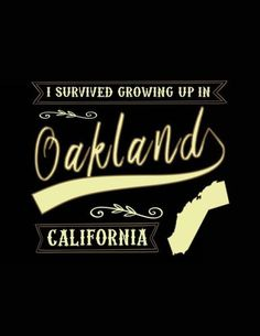 I Survived Growing Up In Oakland California: Funny Journal, Blank Lined Journal Notebook, 8.5 x 11 (