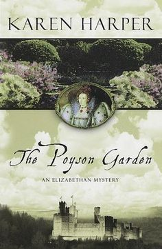 'The Poyson Garden' was the first of Karen Harper's Elizabeth I Mysteries. Twenty-five year old Princess Elizabeth is banished from Court by her sister Queen Mary. Now marked for death by a master poisoner, Elizabeth works to unravel the plot against her. Princess Elizabeth, Elizabeth I, Best Mysteries, Cozy Mysteries, Mystery Novels, Mystery Series, Ellis Peters, Queen Of England, Queen Mary