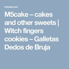 M5cake – cakes and other sweets | Witch fingers cookies – Galletas Dedos de Bruja