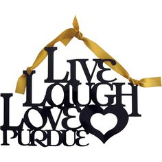 Live, Laugh, Love, Purdue