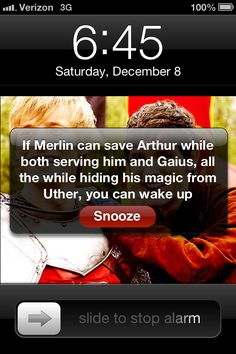 Merlin snooze alarm  LOL At least Arthur won't throw a boot at you if you don't…