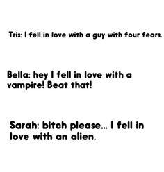 Thats my girl! Sarah Hart, Tris Prior, Bella Swan~ Lorien Legacies, Twilight, Divergent crossover
