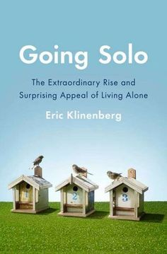 With eye-opening statistics, original data, and vivid portraits of people who go solo, Klinenberg upends conventional wisdom to deliver the definitive take on how the rise of living alone is transforming the American experience. GOING SOLO is a powerful and necessary assessment of an unprecedented social change