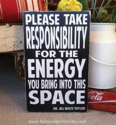 Please Take Responsibility for the Energy You by barnowlprimitives, $75.00 (I NEED THIS!) l via - HigherPerspective.com