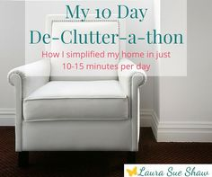 Looking for ways to get rid of the excess? Then try this simple 10-day plan to declutter your home.